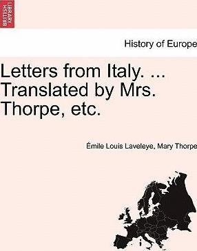 Letters from Italy. ... Translated by Mrs. Thorpe, Etc.