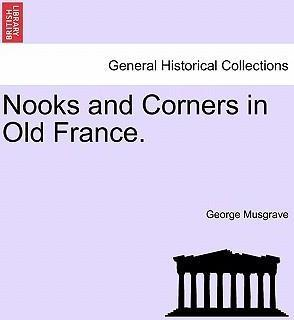Nooks and Corners in Old France.