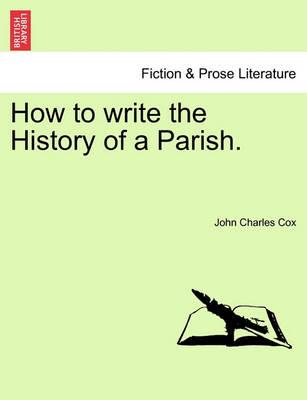 How to Write the History of a Parish.