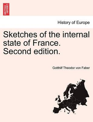 Sketches of the Internal State of France. Second Edition.