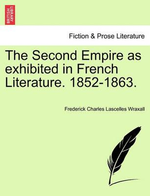 The Second Empire as Exhibited in French Literature. 1852-1863.