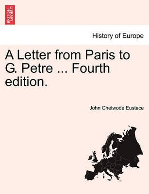 A Letter from Paris to G. Petre ... Fourth Edition.