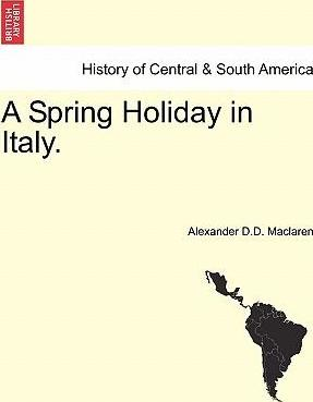 A Spring Holiday in Italy.