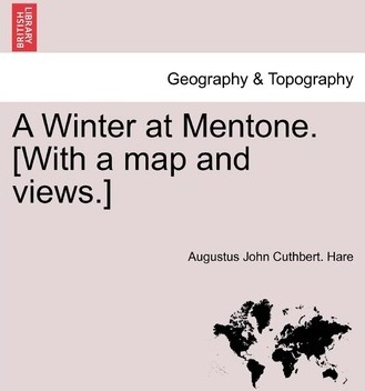 A Winter at Mentone. [With a Map and Views.]
