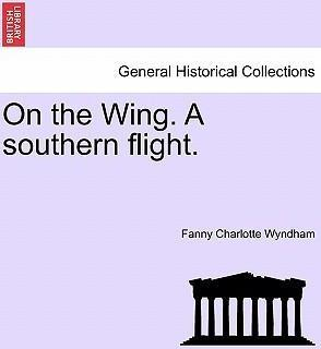 On the Wing. a Southern Flight.