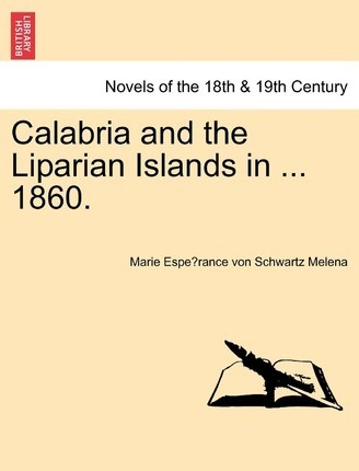 Calabria and the Liparian Islands in ... 1860.