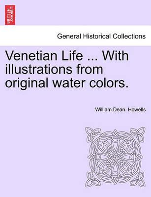 Venetian Life ... with Illustrations from Original Water Colors.
