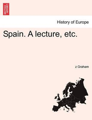 Spain. a Lecture, Etc.