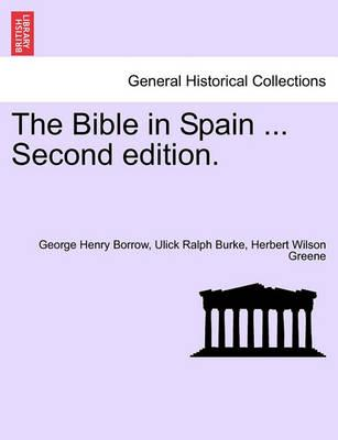 The Bible in Spain ...Vol. I. Second Edition.