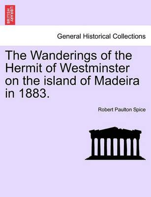 The Wanderings of the Hermit of Westminster on the Island of Madeira in 1883.