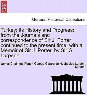Turkey; Its History and Progress