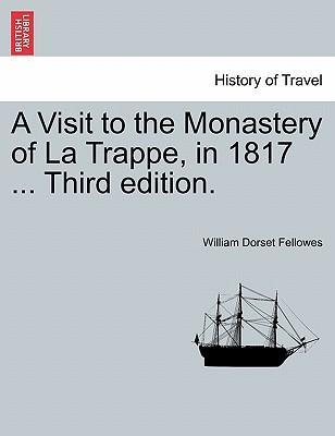 A Visit to the Monastery of La Trappe, in 1817 ... Third Edition.