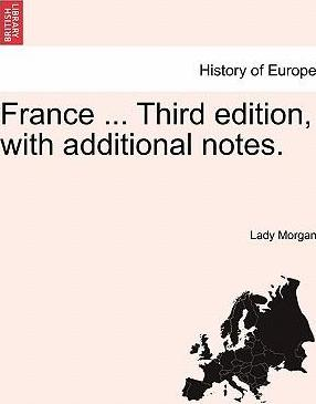 France ... Third Edition, with Additional Notes.