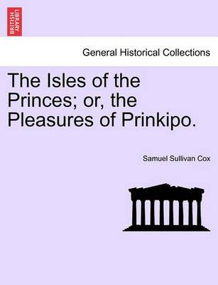 The Isles of the Princes; Or, the Pleasures of Prinkipo.