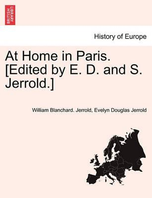 At Home in Paris. [Edited by E. D. and S. Jerrold.]