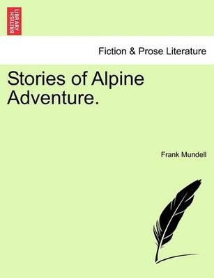 Stories of Alpine Adventure.