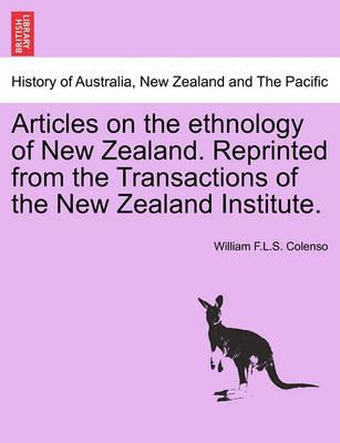 Articles on the Ethnology of New Zealand. Reprinted from the Transactions of the New Zealand Institute.