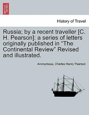 Russia; By a Recent Traveller [C. H. Pearson]