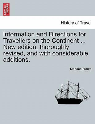 Information and Directions for Travellers on the Continent ... New Edition, Thoroughly Revised, and with Considerable Additions. New Edition