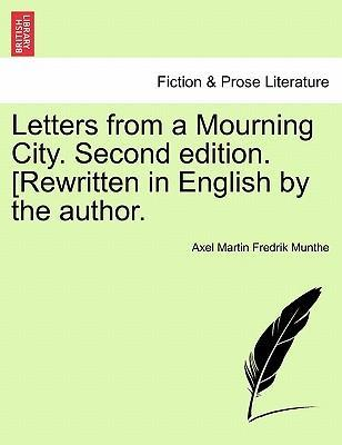 Letters from a Mourning City. Second Edition. [Rewritten in English by the Author.