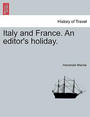 Italy and France. an Editor's Holiday.