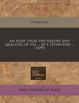 An Essay Upon the Nature and Qualities of Tea ... by J. Ovington ... (1699)