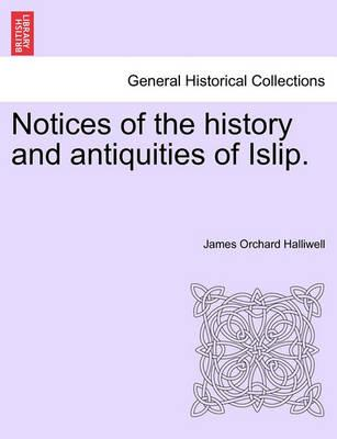 Notices of the History and Antiquities of Islip.