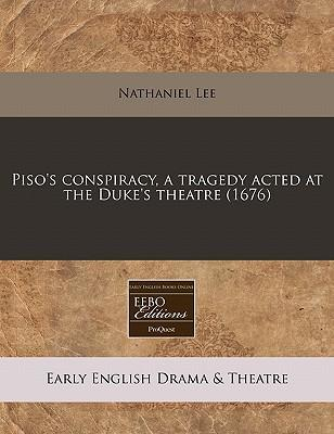 Piso's Conspiracy, a Tragedy Acted at the Duke's Theatre (1676)