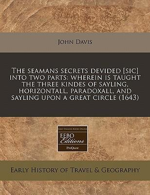 The Seamans Secrets Devided [Sic] Into Two Parts