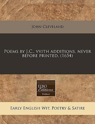 Poems by J.C., Vvith Additions, Never Before Printed. (1654)