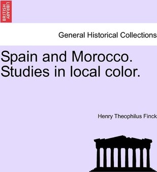 Spain and Morocco. Studies in Local Color.