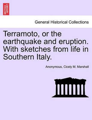 Terramoto, or the Earthquake and Eruption. with Sketches from Life in Southern Italy.