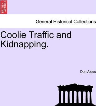 Coolie Traffic and Kidnapping.
