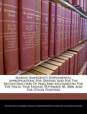 Making Emergency Supplemental Appropriations for Defense and for the Reconstruction of Iraq and Afghanistan for the Fiscal Year Ending September 30, 2004, and for Other Purposes