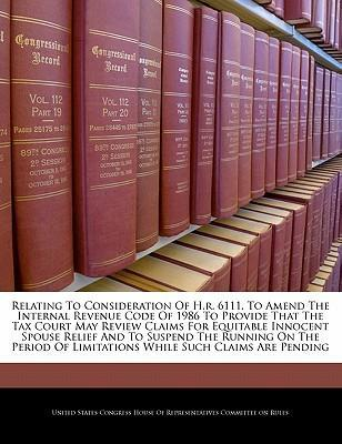 Relating to Consideration of H.R. 6111, to Amend the Internal Revenue Code of 1986 to Provide That the Tax Court May Review Claims for Equitable Innocent Spouse Relief and to Suspend the Running on the Period of Limitations While Such Claims Are Pending