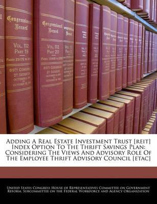 Adding a Real Estate Investment Trust [Reit] Index Option to the Thrift Savings Plan