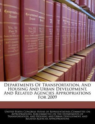 Departments of Transportation, and Housing and Urban Development, and Related Agencies Appropriations for 2009