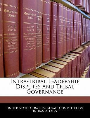 Intra-Tribal Leadership Disputes and Tribal Governance