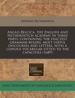 Anglo-Belcica, the English and Netherdutch Academy in Three Parts
