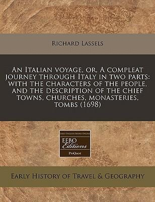 An Italian Voyage, Or, a Compleat Journey Through Italy in Two Parts