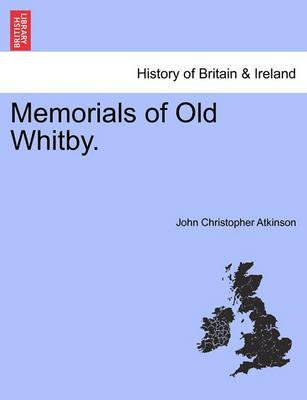 Memorials of Old Whitby.