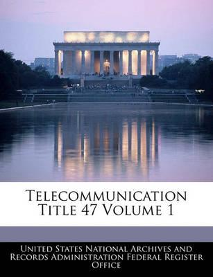 Telecommunication Title 47 Volume 1