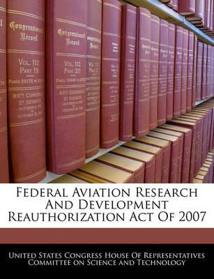 Federal Aviation Research and Development Reauthorization Act of 2007