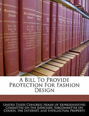 A Bill to Provide Protection for Fashion Design