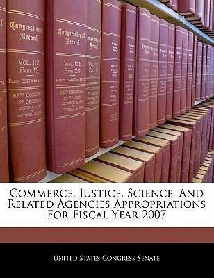 Commerce, Justice, Science, and Related Agencies Appropriations for Fiscal Year 2007