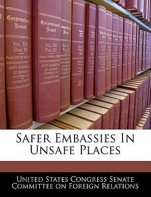 Safer Embassies in Unsafe Places