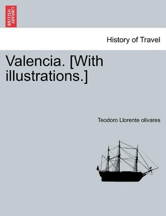 Valencia. [With Illustrations.]