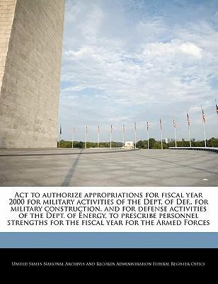 ACT to Authorize Appropriations for Fiscal Year 2000 for Military Activities of the Dept. of Def., for Military Construction, and for Defense Activities of the Dept. of Energy, to Prescribe Personnel Strengths for the Fiscal Year for the Armed Forces