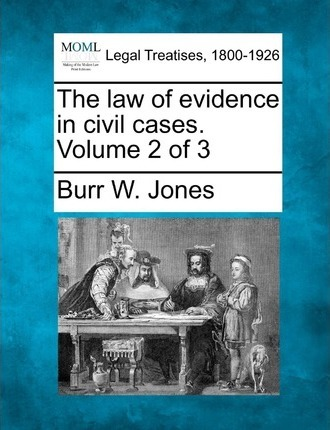The Law of Evidence in Civil Cases. Volume 2 of 3