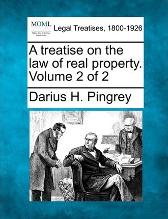 A Treatise on the Law of Real Property. Volume 2 of 2